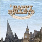 The Happy Bullets